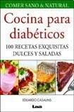 9789871257799: Cocina para diabeticos / Cooking for Diabetics: 100 Recetas exquisitas dulces y saladas / 100 Delicious Recipes Sweet and Salty (Comer Sano Y Natural) ... sano y natural / Healthy and Natural Eating)