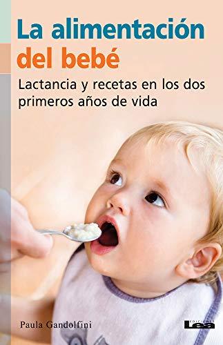 9789871257867: La alimentación del bebé: Lactancia y recetas en los dos primeros años de vida (Nueve Lunas/ Nine Moons) (Spanish Edition)