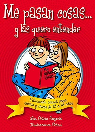 9789871257935: Me Pasan Cosas...: Educacion Sexual Para Chicas y Chicos a Partir de Los 10 Anos (Conocernos)