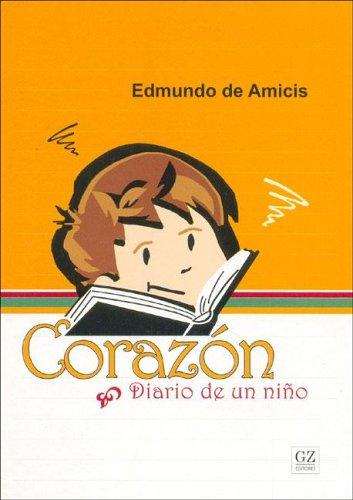 Corazon: Diario de un Nino (Spanish Edition): de Amicis, Edmundo