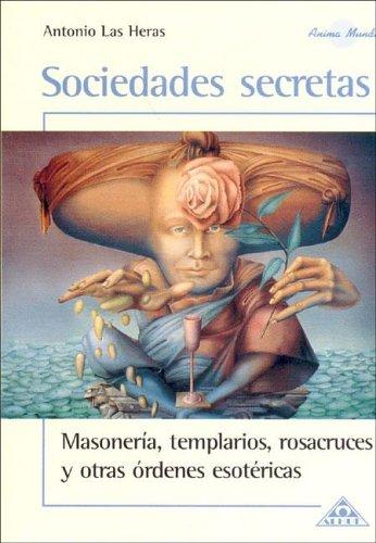 9789871260034: Sociedades Secretas/secret Societies: Masoneria, Templarios, Rosacruces Y Otras Ordenes Esotericas (Anima Mundi) (Spanish Edition)
