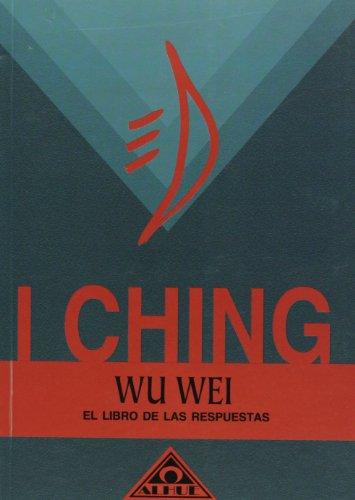 9789871260089: I Ching. El libro de las respuestas (Caminos De Transformacion/ Transformations Paths) (Spanish Edition)