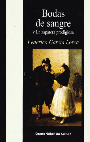 BODAS DE SANGRE/LA ZAPATERA PRODIGIO: Garcia Lorca