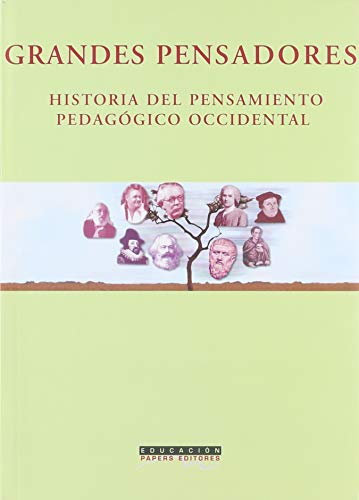 9789871274000: Grandes Pensadores/ Great Thinkers in Pedagogical History: Historia Del Pensamiento Pedagogico Occidental / History of Western Teaching Thoughts (Educacion / Education) (Spanish Edition)