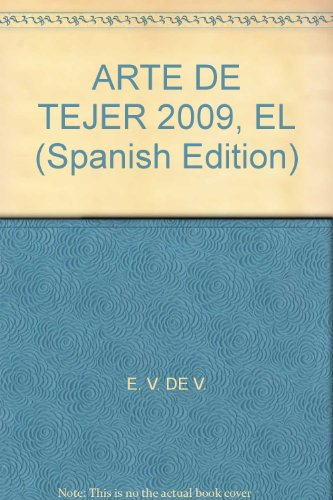 9789871278510: ARTE DE TEJER 2009, EL (Spanish Edition)