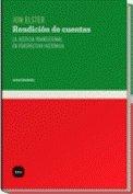 Rendición de cuentas : la justicia transicional en perspectiva histórica: Elster, Jon
