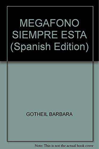MEGAFONO SIEMPRE ESTA (Spanish Edition): GOTHEIL BARBARA