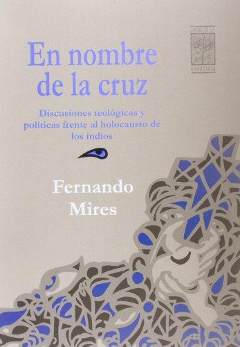 9789871300037: En Nombre De La Cruz Discusiones