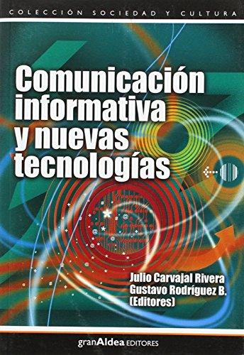 COMUNICACION INFORMATIVA Y NUEVAS TECNOLOGIAS (Spanish Edition): CARVAJAL, JULIO; RODRIGUEZ,