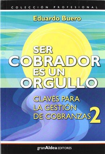 9789871301416: Ser Cobrador es un Orgullo: Claves para la Gestion de Cobranzas 2