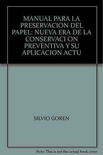 9789871305605: MANUAL PARA LA PRESERVACION DEL PAPEL: NUEVA ERA DE LA CONSERVACI ON PREVENTIVA Y SU APLICACION ACTU