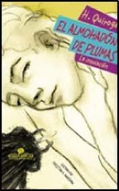 9789871306350: El almohadon de plumas / The feather pillow: La Insolacion / the Insolation (Spanish Edition)