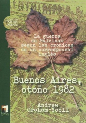 Buenos Aires, otono 1982. La guerra de: Graham-Yooll, Andrew