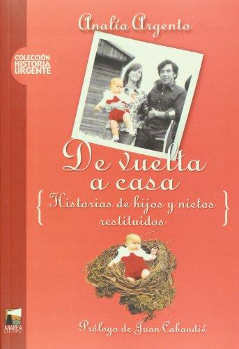 9789871307173: De vuelta a casa. Historias de hijos y nietos restituidos (Spanish Edition)