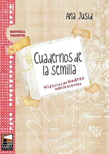 9789871307203: Cuadernos de la semilla. Historias de madres adolescentes (Spanish Edition)