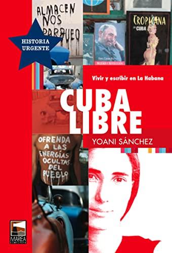 9789871307272: Cuba libre. Vivir y escribir en La Habana (Spanish Edition)
