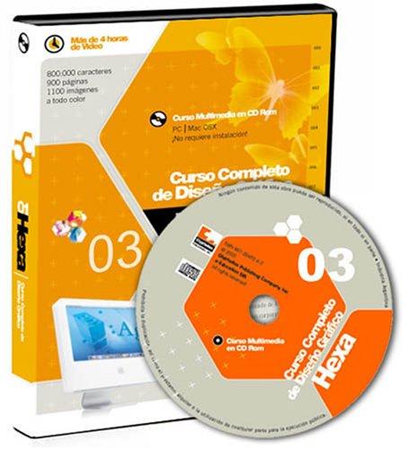 9789871324286: Hexa 3, Curso Completo de Diseno Grafico, Illustrator, InDesign, CorelDraw, Photoshop, QuarkXPress. (Spanish Edition)