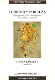 Turismo y Pobreza: Una Aproximacion a Los: Julian Kopecek (Other