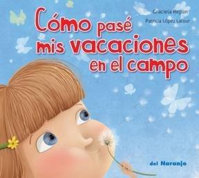 9789871343386: COMO PASE MIS VACACIONES EN EL CAMPO (Spanish Edition)