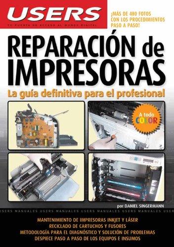 REPARACION DE IMPRESORAS: Espanol, Users (Spanish Edition): Daniel Singermann