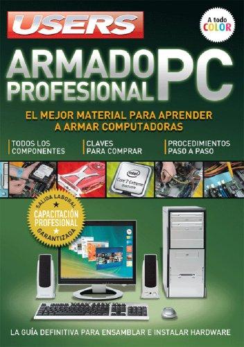 9789871347698: ARMADO PROFESIONAL DE PC: Espanol, Manual Users, Manuales Users (Spanish Edition)