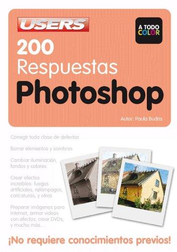 9789871347988: 200 RESPUESTAS PHOTOSHOP: Espanol, Users (Spanish Edition)