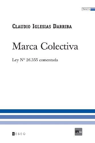 9789871354276: Marca Colectiva: Ley Nº 26.355 Comentada (Spanish Edition)