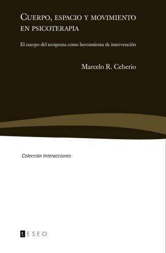 9789871354399: Cuerpo, espacio y movimiento en psicoterapia: El cuerpo del terapeuta como herramienta de intervención