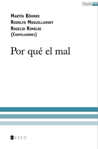 9789871354481: Por qué el mal (Spanish Edition)