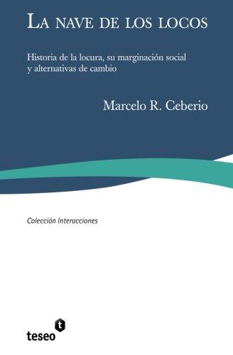 9789871354580: La nave de los locos: Historia de la locura, su marginación social y alternativas de cambio
