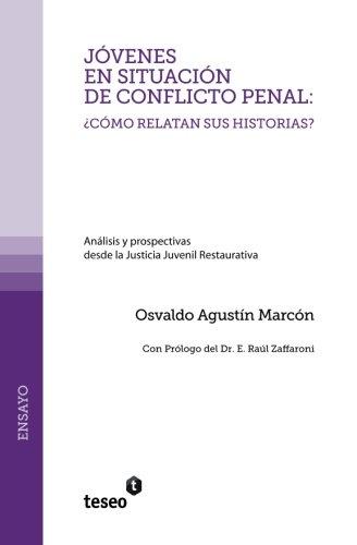 9789871354917: Jóvenes en situación de conflicto penal: ¿cómo relatan sus historias?: Análisis y prospectivas desde la Justicia Juvenil Restaurativa (Spanish Edition)