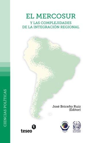 9789871354962: El mercosur y las complejidades de la integración regional (Spanish Edition)