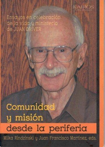 Comunidad y misi?n desde la periferia: Ensayos: Juan Driver
