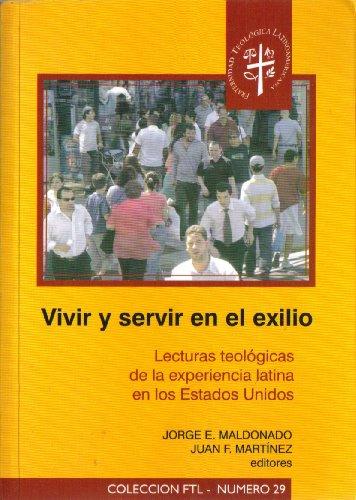 9789871355150: Vivir y servir en el exilio: lecturas teológicas de la experiencia latina en los Estados Unidos