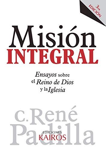9789871355594: Misión Integral: Ensayos sobre el Reino de Dios y la Iglesia - 3ra edición