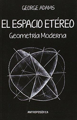 ESPACIO ETÉREO, GEOMETRÍA MODERNA: ADAMS, GEORG