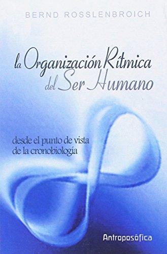 9789871368501: La Organización Rítmica Del Ser Humano