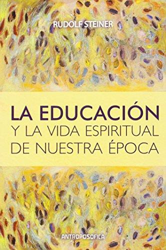 9789871368525: Educación Y La Vida Espiritual De Nuestra Época