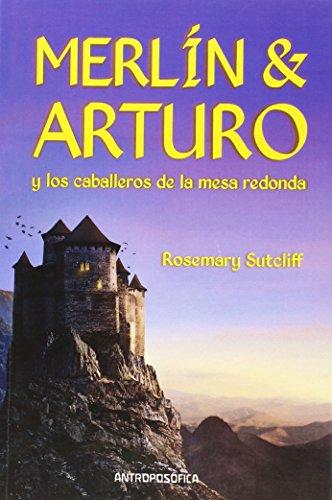 9789871368662: MERLIN Y ARTURO Y LOS CABALLEROS DE LA MESA REDONDA (Spanish Edition)