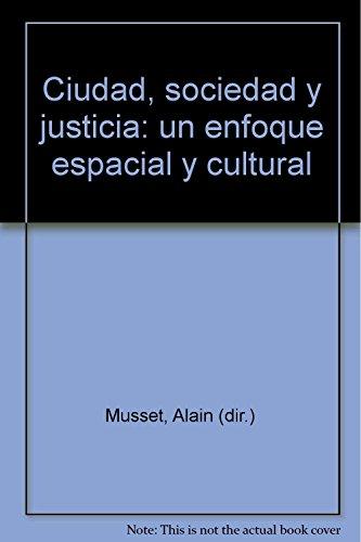 9789871371549: Ciudad, sociedad y justicia: un enfoque espacial y cultural