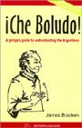 9789871373109: Che Boludo! A Gringo's Guide to the Argentines, 2nd Edition