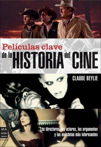 9789871376001: Peliculas clave de la historia del cine/ Key Films of the History of Cinema (Spanish Edition)