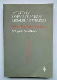 9789871397587: La tortura y otras practicas ilegales a detenidos