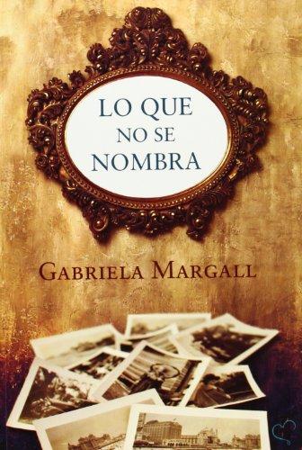 Lo Que No Se Nombra: GABRIELA, MARGALL