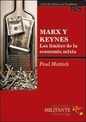 9789871421725: Marx y Keynes : los límites de la economía mixta