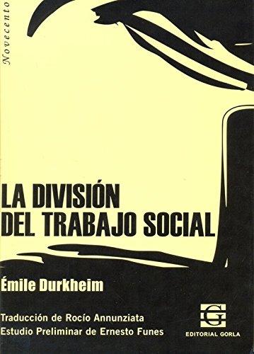 9789871444038: DIVISION DEL TRABAJO SOCIAL, LA (Spanish Edition)