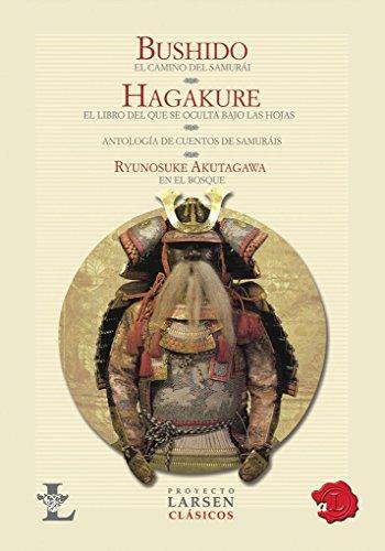 9789871458066: Bushido & Hagakure: El camino del Samurai & El libro que se oculta bajo las hojas / The Way of the Samurai & the Book Hidden by the Leaves (Larsen Clasicos) (Spanish Edition)
