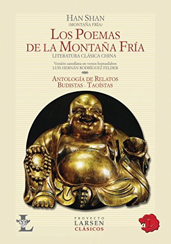 9789871458141: Los poemas de la montana fria / The Cold Mountain Poems: Literatura Clasica China. Antologia De Relatos Budistas - Taoistas / Classical Chinese Literature. Anthology of Buddhist - Taoist Stories