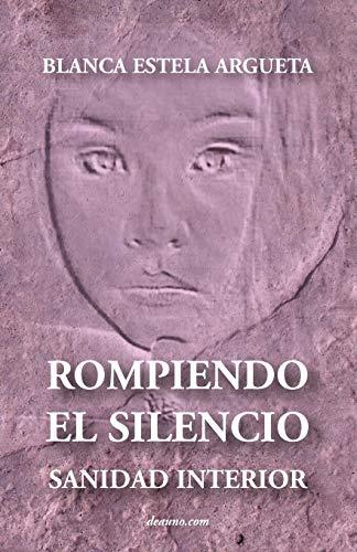 9789871462414: Rompiendo El Silencio - Sanidad Interior (Spanish Edition)