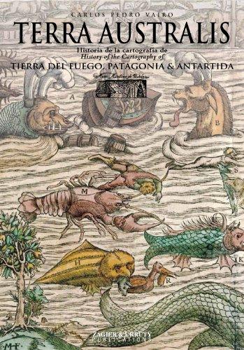 Terra Australis : Historia de la cartografía de Tierra del Fuego, Patagonia & Ant&aacute...